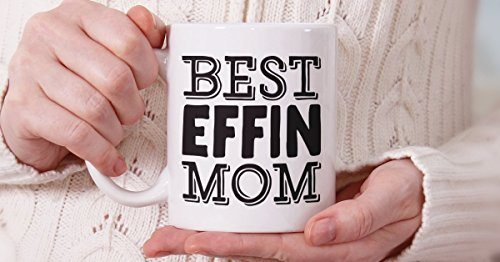 Best Effin Mom Funny Coffee Mug