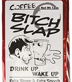 Bitch Slap Extra Strong Coffee 2