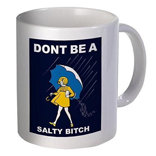 Don't Be A Salty Bitch Coffee Mug