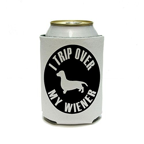 I Trip Over My Wiener Insulated Beverage Holder