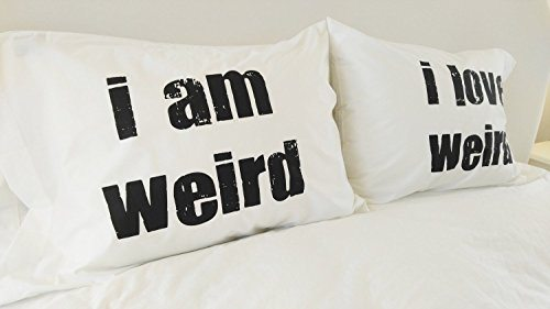 I am Weird I Love Weird Couples Pillowcase Set