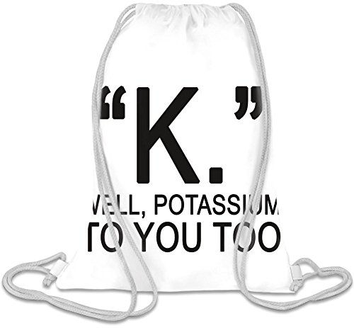 K Well Potassium To You Too Drawstring Sack