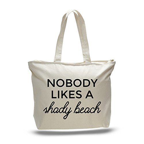 Nobody Likes a Shady Beach Funny Tote Bag