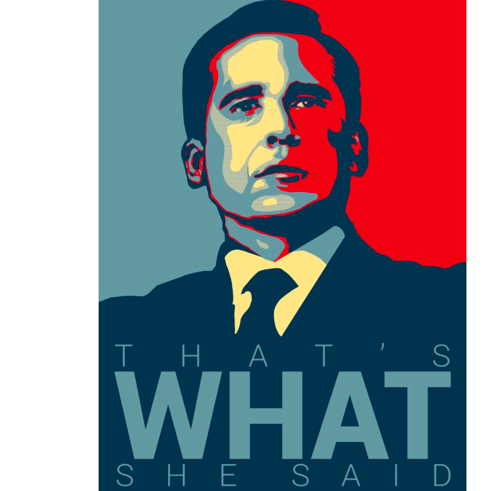 Michael Scott That's What She Said Funny Poster