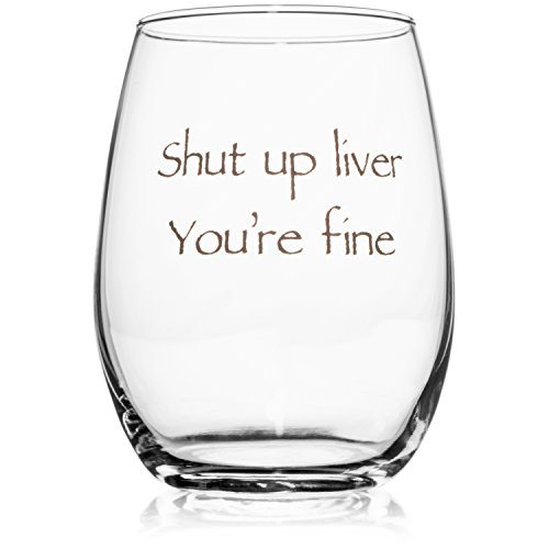 Shut Up Liver Wine Glass