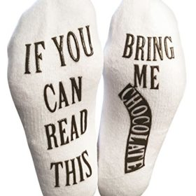 """If You Can Read This Bring Me Chocolate"" Novelty Socks"
