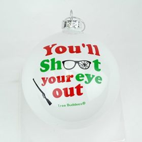 Tree-Buddees-Youll-Shoot-Your-Eye-Out-Glass-Christmas-Ornament-0-1