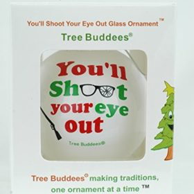 Tree-Buddees-Youll-Shoot-Your-Eye-Out-Glass-Christmas-Ornament-0-2