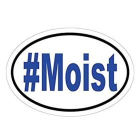#Moist Funny Bumper Sticker