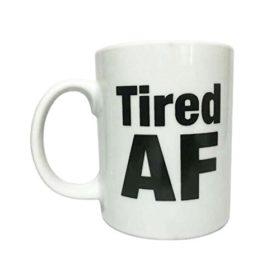 Funny Tired AF Coffee Mug